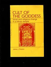 Cult of the Goddess : Social and Religious Change in a Hindu Temple by James...
