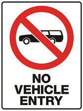 """SIGN """"NO VEHICLE ENTRY 5mm corflute 300MM X 225MM"""""""