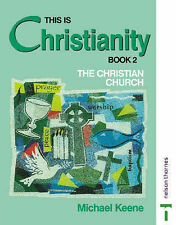 Keene, Michael This Is Christianity, Book 2: The Christian Church (This Is Chris