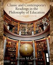 Classic And Contemporary Readings In The Philosophy Of Education - Cahn