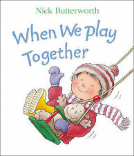 When We Play Together by Nick Butterworth (Board book, 1994)