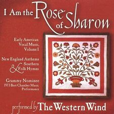 I Am The Rose Of Sharon - Early American Vocal Music, Volume 1 New England Anth