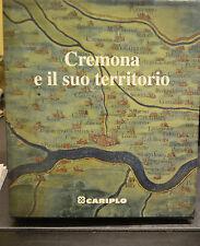 CREMONA E IL SUO TERRITORIO, Cariplo, Gruppo, 1998.