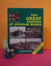A Peck: The Great Western at Swindon Works/railways/engineering/history/England