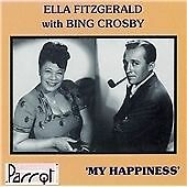 Ella Fitzgerald with Bing Crosby - My Happiness (CD) . FREE UK P+P ............