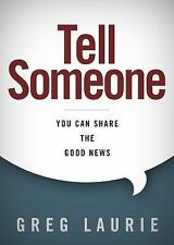 Tell Someone : How to Share the Good News by Greg Laurie (2016, Hardcover)