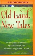 Old Land, New Tales : 20 Short Stories by Writers of the Shaanxi Region in...
