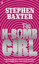 The H-Bomb Girl, Baxter, Stephen, New Book