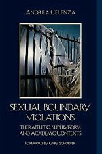 Sexual Boundary Violations : Therapeutic, Supervisory, and Academic Contexts...