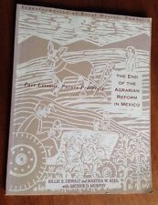 The End of Agrarian Reform in Mexico  By Dewalt, Rees, Murphy 1994 PB Book