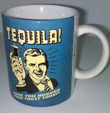 Tequila Have You Hugged Your Toilet Today Coffee Mug New with UPC on bottom rare