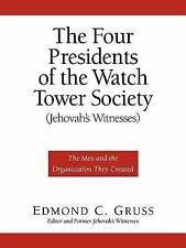 The Four Presidents of the Watch Tower Society (Jehovah's Witnesses) by...