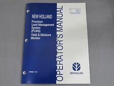 FORD NEW HOLLAND PLMS Precision Yield Moisture COMBINE OPERATOR'S MANUAL