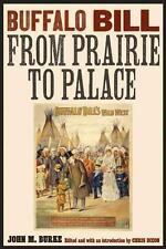 Buffalo Bill from Prairie to Palace von John M. Burke (2012, Taschenbuch)