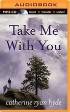 Take Me with You by Catherine Ryan Hyde (2014, MP3 CD, Unabridged)