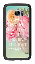 Start Each Day With A Positive Thought Vase Of Flowers For Samsung Galaxy S7 Edg