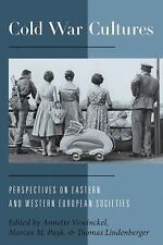 Cold War Cultures : Perspectives on Eastern and Western European Societies...