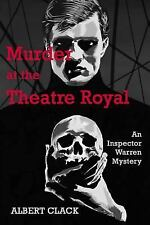 Murder at the Theatre Royal : An Inspector Warren Mystery by Albert Clack...