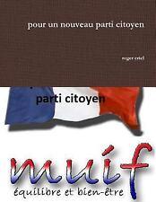Pour un Nouveau Parti Citoyen by Roger Ertel (2016, Paperback)