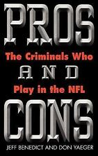 Pros and Cons: The Criminals Who Play in the NFL, Hardcover