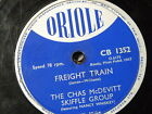 78 rpm CHAS McDEVITT SKIFFLE GROUP freight train / the cotton song