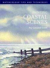 Painting Coastal Scenes (Watercolour Tips and Techniques), Smith, Ray Campbell,