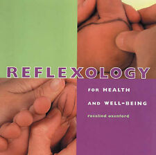 Reflexology for Health and Well-being: A Step-by-step Guide to Relieving,...