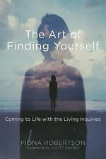 The Art of Finding Yourself : Live Bravely and Awaken to Your True Nature by...