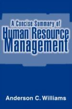 A Concise Summary of Human Resource Management by Anderson C. Williams (2007,...