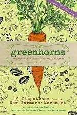 Greenhorns : 50 Dispatches from the New Farmers' Movement by Paula Manalo