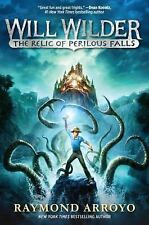 Will Wilder: the Relic of Perilous Falls by Raymond Arroyo (2016, Hardcover)