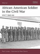 African American Soldier in the Civil War: USCT 1862-66 Warrior