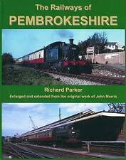 The Railways of Pembrokeshire by Richard Parker (Hardback, 2008)