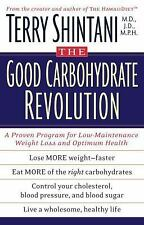 The Good Carbohydrate Revolution : A Proven Program for Low-Maintenance...
