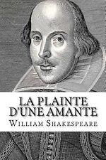 La Plainte d'une Amante by William Shakespeare (2014, Paperback)