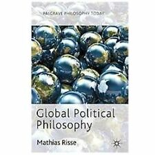 Palgrave Philosophy Today: Global Political Philosophy by Mathias Risse...