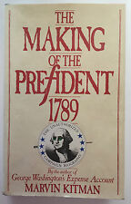 THE MAKING OF THE PREFIDENT 1789 by Marvin Kitman - 1989 - 1st Print - VG