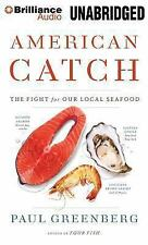 American Catch : The Fight for Our Local Seafood by Paul Greenberg (2015, MP3...