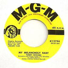 TOMMY EDWARDS 45 MY MELANCHOLY BABY B/W IT'S ONLY THE GOOD TIMES VG+ MGM K12794