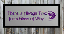 """There is Always Time for a Glass of Wine Vinyl Wall Sticker Decal 7""""h x 33"""""""