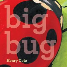 Big Bug by Henry Cole (2014, Picture Book)