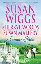 Summer Brides by Sherryl Woods, Susan Mallery and Susan Wiggs (2010, Paperback)