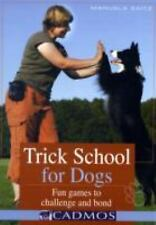 Trick School for Dogs: Fun Games to Challenge and Bond, Zaitz, Manuela, New Book