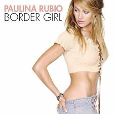 Border Girl by Paulina Rubio (CD, Jun-2002, Universal Distribution)