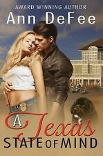 A Texas State of Mind by Ann DeFee (2015, Paperback, New Edition)