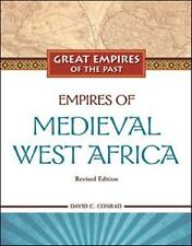 Empires of Medieval West Africa: Ghana, Mali, and Songhay (Great Empires of the