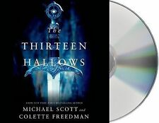 The Thirteen Hallows by Michael Scott and Colette Freedman (2011, CD,...