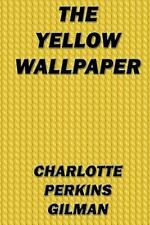The Yellow Wallpaper by Charlotte Gilman (2013, Paperback)