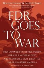 FDR Goes to War: How Expanded Executive Power, Spiraling National Debt, and Rest
