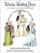 Victorian Wedding Dress in the United States : A History Through Paper Dolls...